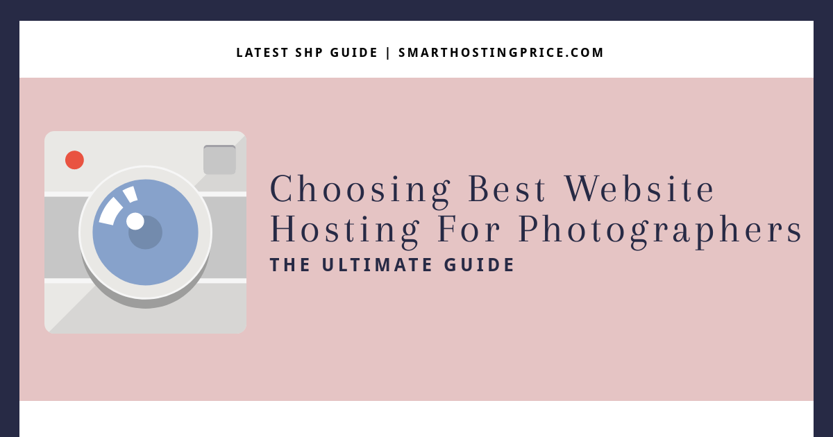Choosing Best Website Hosting For Photographers - Ultimate Guide